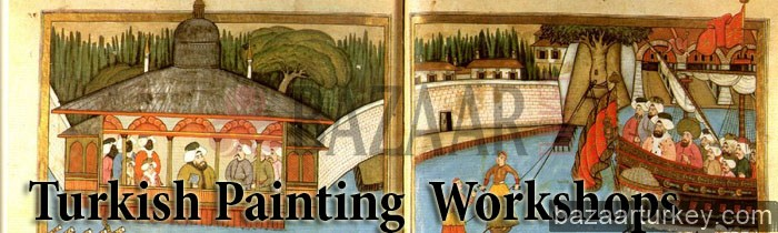 Turkish Miniature and Painting Workshops in Istanbul, Turkish
